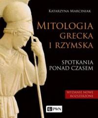 Mitologia grecka i rzymska. Spotkania ponad czasem - okładka książki
