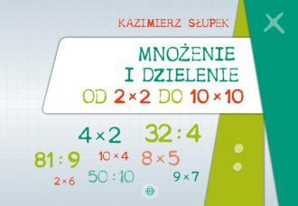 Mnożenie i dzielenie od 2 x 2 do - okładka podręcznika