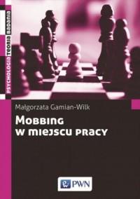 Mobbing w miejscu pracy. Seria: Psychologia. Teoria. Badania - okładka książki