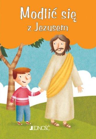 Modlić się z Jezusem. Modlitwy - okładka książki