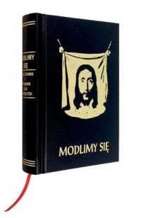Modlimy się. Modlitewnik i śpiewnik dla dorosłych - okładka książki
