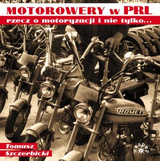 Motorowery w PRL. Rzecz o motoryzacji - okładka książki