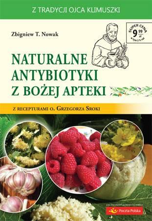 Naturalne antybiotyki z Bożej apteki. - okładka książki