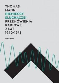 Niemieccy słuchacze! Przemówienia radiowe z lat 1940-1945 - okładka książki