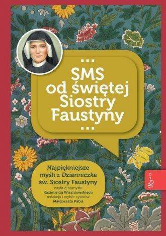 Niezwykłe dary i łaski SMS od świętej - okładka książki