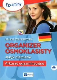 Organizer ósmoklasisty. Język niemiecki. Arkusze egzaminacyjne (+ CD) - okładka podręcznika