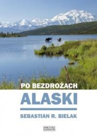 Po bezdrożach Alaski - okładka książki