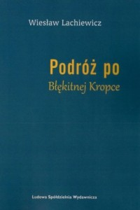 Podróż po Błękitnej Kropce - okładka książki