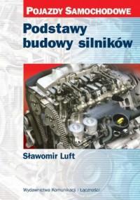 Podstawy budowy silników. Seria: Pojazdy Samochodowe - okładka książki