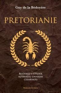 Pretorianie. Rozkwit i upadek rzymskiej gwardii cesarskiej - okładka książki