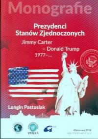 Prezydenci Stanów Zjednoczonych cz. 3. Jimmy Carter - Donald Trump, 1977 - ... - okładka książki