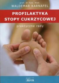 Profilaktyka stopy cukrzycowej. Praktyczne rady - okładka książki