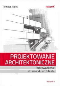 Projektowanie architektoniczne. Wprowadzenie do zawodu architekta - okładka książki