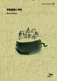 Przed i po. Bruno Schulz - okładka książki