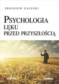 Psychologia lęku przed przyszłością - okładka książki