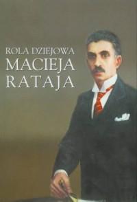 Rola dziejowa Macieja Rataja - okładka książki