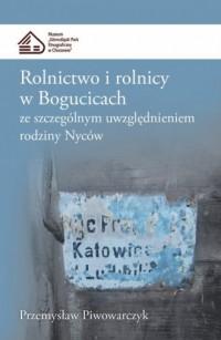 Rolnictwo i rolnicy w Bogucicach ze szczególnym uwzględnieniem rodziny Nyców - okładka książki