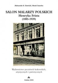 Salon malarzy polskich Henryka Frista (1885-1939) - okładka książki