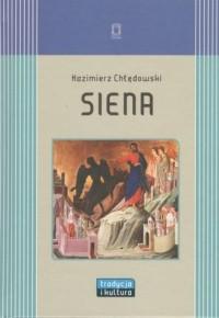 Siena. Seria: Tradycja i Kultura - okładka książki