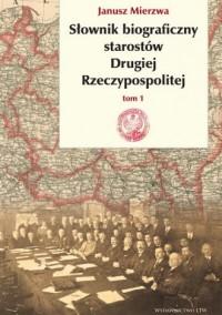 Słownik biograficzny starostów Drugiej Rzeczypospolitej. Tom 1 - okładka książki