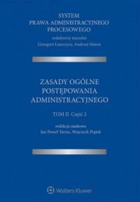 System Prawa Administracyjnego Procesowego. TOM 2 cz. 2. Zasady ogólne postępowania administracyjnego - okładka książki