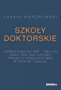 Szkoły doktorskie. Komentarz do art. 198-216 i 259-264 ustawy Prawo o szkolnictwie wyższym i nauce - okładka książki