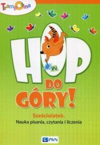 Trampolina Hop do góry! Sześciolatek Nauka pisania czytania i liczenia - okładka książki