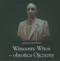 Wincenty Witos - obrońca Ojczyzny - okładka książki