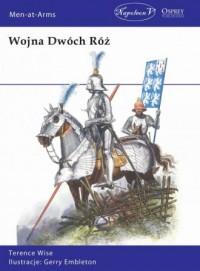 Wojna Dwóch Róż - Terence Wise - okładka książki