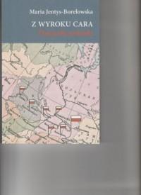 Z wyroku cara. Dziennik zesłanki - okładka książki