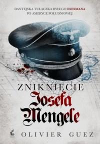 Zniknięcie Josefa Mengele - okładka książki