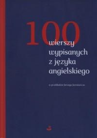 100 wierszy wypisanych z języka angielskiego. W przekładzie Jerzego Jarniewicza - okładka książki