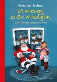12 miesięcy ze Świętym Mikołajem, czyli trawnik pełen reniferów - okładka książki