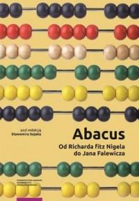 Abacus od Richarda fitz Nigela do Jana Falewicza - okładka książki