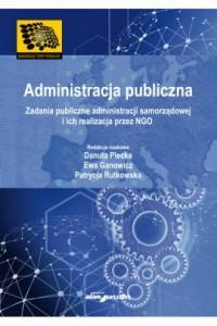 Administracja publiczna. Zadania publiczne administracji samorządowej i ich realizacja przez NGO - okładka książki