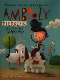 Ambroży Pierożek - przyjaciel smoków - okładka książki