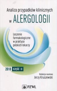 Analiza przypadków klinicznych w alergologii Część 2. Leczenie farmakologiczne w praktyce polskich lekarzy - okładka książki