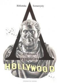 Arystoteles w Hollywood. Biblioteka scenarzysty - okładka książki