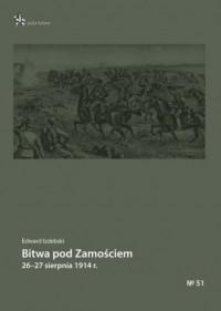 Bitwa pod Zamościem 26-27 sierpnia 1914 r. Seria: Pola bitew - okładka książki