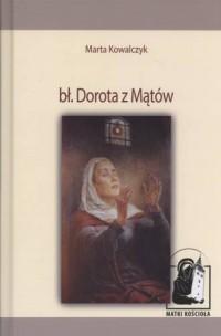 bł. Dorota z Mątów. Seria: Matki Kościoła - okładka książki