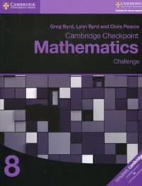Cambridge Checkpoint Mathematics 8 Challenge - okładka podręcznika