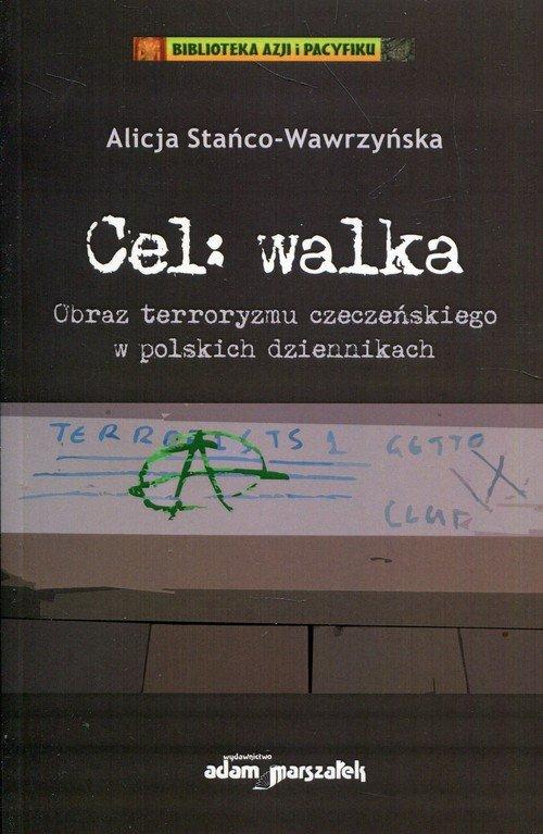 Cel: walka. Obraz terroryzmu czeczeńskiego - okładka książki