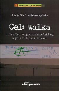 Cel: walka. Obraz terroryzmu czeczeńskiego w polskich dziennikach. Seria: Biblioteka Azji i Pacyfiku - okładka książki