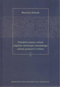 Charakter prawny uchwał organów samorządu zawodowego radców prawnych w Polsce - okładka książki