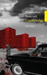 Czarna wołga - Przemysław Semczuk - okładka książki
