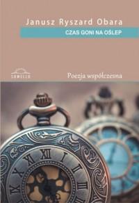 Czas goni na oślep. Seria: Poezja współczesna - okładka książki