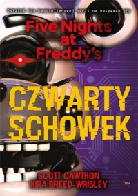 Czwarty schowek Five Nights at Freddys T.3. Czwarty schowek. Five Nights at Freddys 3 - okładka książki
