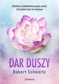 Dar duszy. Poznaj uzdrawiającą moc życiowych wyzwań - okładka książki