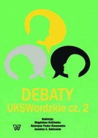 Debaty UKSWordzkie cz. 2 - okładka książki