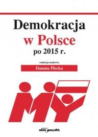 Demokracja w Polsce po 2015 r. - okładka książki